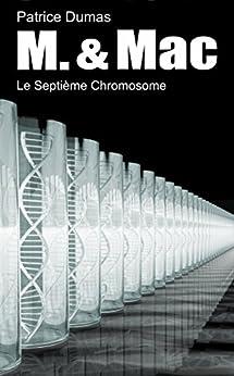 Le Septième Chromosome (M. & Mac t. 8) (French Edition) by [Dumas, Patrice]