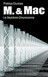 Le Septième Chromosome (M. & Mac t. 8) (French Edition)