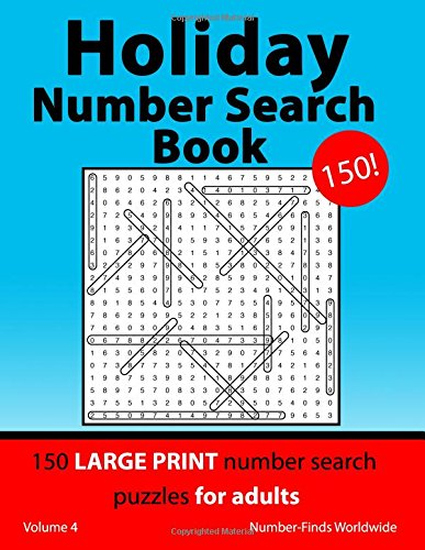 Holiday Number Search Book: 150 large print number search puzzles for adults: Volume 4 (Holiday Number Search Book's) por Number-Finds Worldwide
