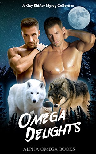 Omega Delights: A Gay Shifter Mpreg Romance Collection