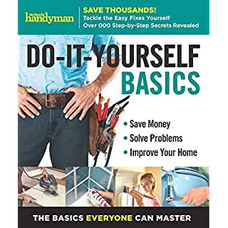 Family Handyman Do-It-Yourself Basics Volume 2: Save Money, Solve Problems, Improve Your Home