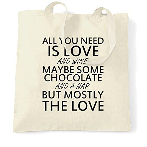 All You Need Is Love And Wine magari un po di cioccolato e un Nap Sacchetto Di Tote Natural
