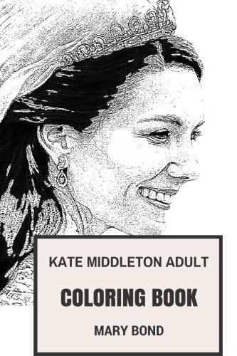 Kate Hat Middleton (Kate Middleton Adult Coloring Book: Princess and Royal Family, Wife of Prince William and Duchess Inspired Adult Coloring Book (Kate Middleton Books))
