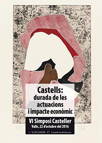 Castells. Durada De Les Actuacions I Impacte Economic (L'Aixecador)