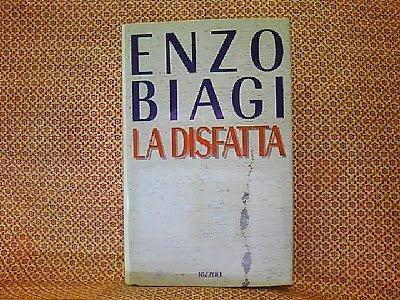 La disfatta (Opere di Enzo Biagi) por Enzo Biagi