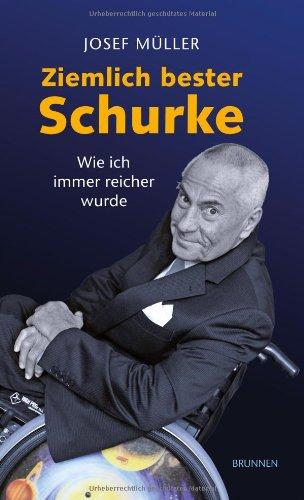 Buchseite und Rezensionen zu 'Ziemlich bester Schurke: Wie ich immer reicher wurde' von Josef Müller
