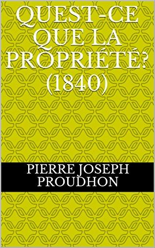 En ligne téléchargement Quest-ce que la Propriété? (1840) pdf epub