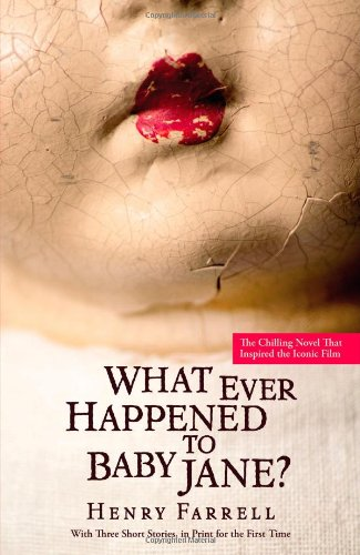 What Ever Happened to Baby Jane? por Henry Farrell