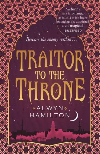 Traitor to the Throne (Rebel of the Sands Trilogy 2) by Alwyn Hamilton (2017-02-02)