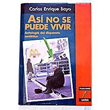 ASI NO SE PUEDE VIVIR, Antología Del Disparate Soviético
