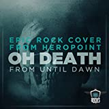 Oh Death (From 'Until Dawn') (Epic Rock Cover)