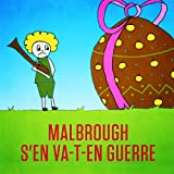 Malbrough s'en va-t-en guerre