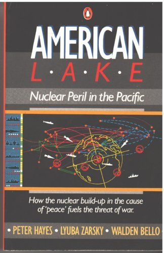 American Lake: Nuclear Peril in the Pacific (Penguin Asia-Pacific series) by Peter Hayes (1987-04-07)