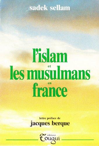 L'islam et les musulmans en France: Perceptions, craintes et réalités