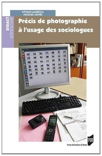 Précis de photographie à l'usage des sociologues par Sylvain Maresca, Michaël Meyer