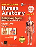 BD Chaurasia's Human Anatomy: Vol. 1: Upper Limb Thorax