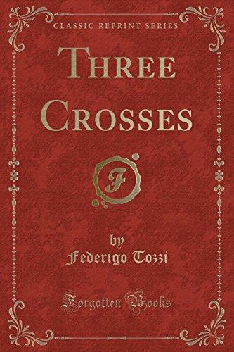 Three Crosses (Classic Reprint)