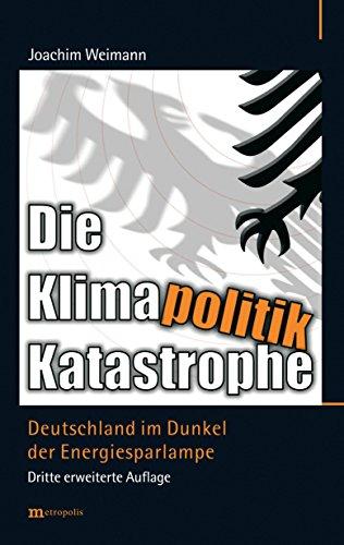 Die Klimapolitik-Katastrophe: Deutschland im Dunkel der Energiesparlampe