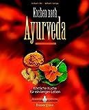 Kochen nach Ayurveda -: Köstliche Küche für ein langes Leben