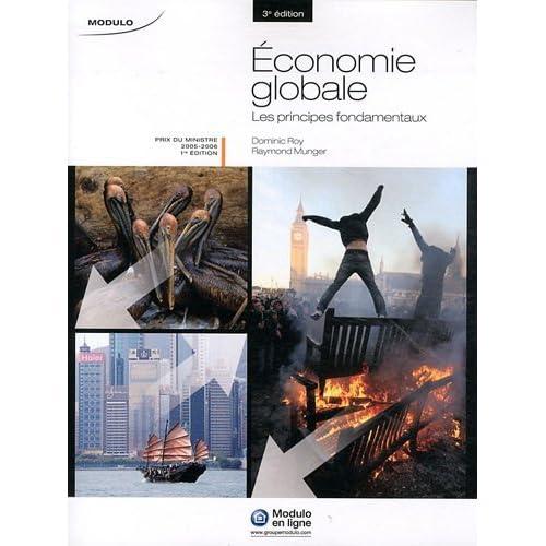 Economie globale les principes fondamentaux 3e edition by Roy Munger (June 17,2011)