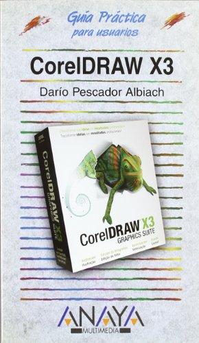 Coreldraw x3 (Guias Practicas Usuarios) por Dario Pescador Albiach