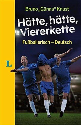 Hätte, hätte, Viererkette: Fußballerisch - Deutsch
