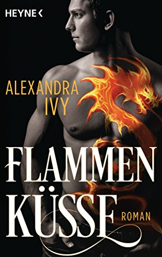 Flammenküsse: Roman (Dragons of Eternity 1) von [Ivy, Alexandra]