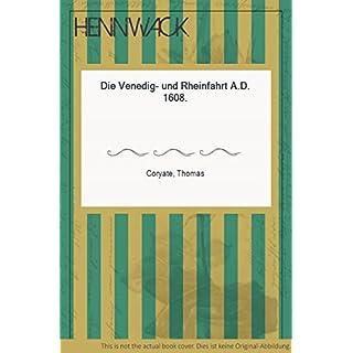 Die Venedig-und Rheinfahrt A.D. 1608