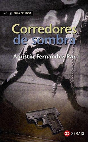 Corredores de sombra (Infantil E Xuvenil - Fóra De Xogo E-Book) por Agustín Fernández Paz