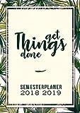 Semesterplaner 2018-2019: August 2018 – Juli 2019: Dein Campustimer und Semesterkalender für das neue Studienjahr