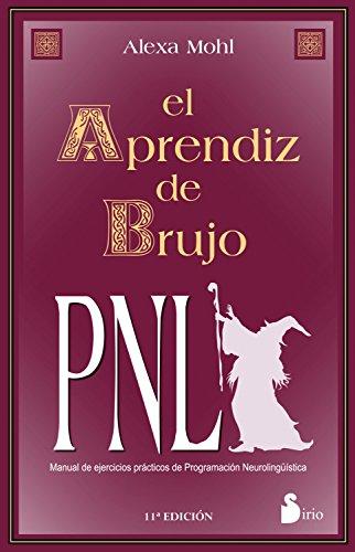 EL APRENDIZ DE BRUJO PNL por ALEXA MOHL