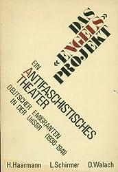 Das Engels Projekt: e. antifaschistisches Theater deutscher Emigranten in d. UdSSR (1936 - 1941) (Deutsches Exil 1933-45, Band 7)