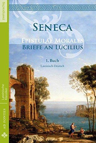 Briefe an Lucilius / Epistulae Morales (Lateinisch / Deutsch): 1. Buch (Lateinische Klassiker - Zweisprachig)
