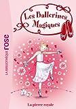 Les ballerines magiques 09 - Rose et la pierre royale - Format Kindle - 9782012038004 - 3,99 €