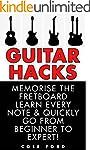 Guitar Hacks: Memorize the Fretboard,...
