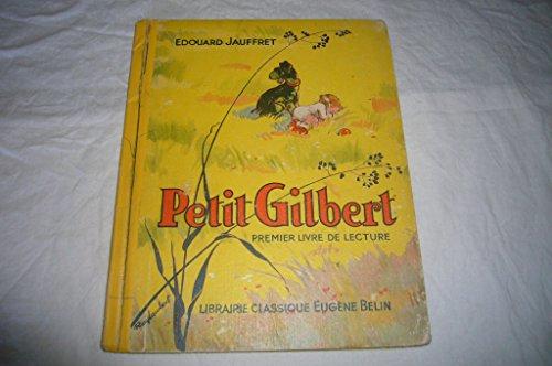 Petit Gilbert Premier livre de lecture Section prparatoire Illustrations de Ray-Lambert