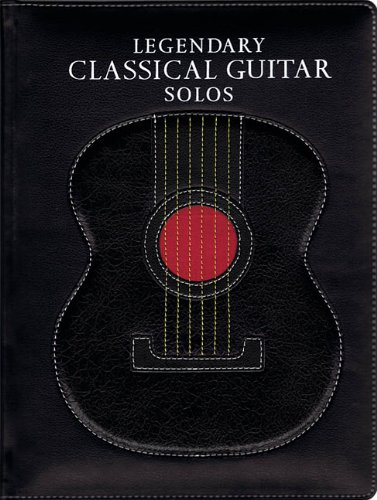 Legendary Classical Guitar Solos (Legendary Guitar Music)
