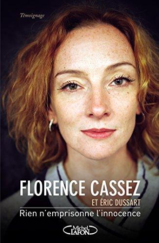 Rien n'emprisonne l'innocence par Florence Cassez