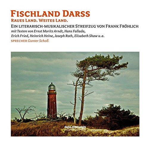 Fischland Darss: Raues Land. Weites Land. Ein musikalisch-literarischer Streifzug