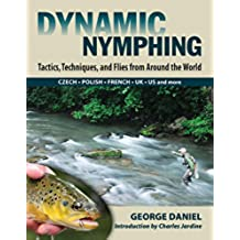 Dynamic Nymphing: Tactics, Techniques, and Flies from Around the World (English Edition)