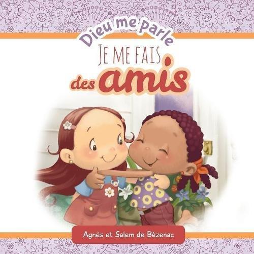 Dieu me parle d'amitié: Dieu me parle par Agnes de Bezenac