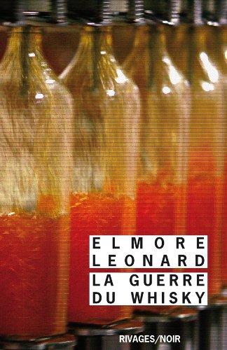 La Guerre du whisky par Elmore Leonard