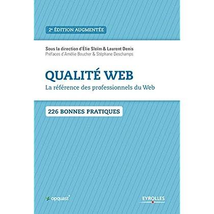 Qualité Web - La référence des professionnels du Web: 226 bonnes pratiques