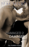 Damaged 2: The Ferro Family (Damaged series) (English Edition)