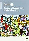Lehr- und Arbeitsbuch mit eingetragenen Lösungen Politik: für die Ausbildungs- und Berufsvorbereitung