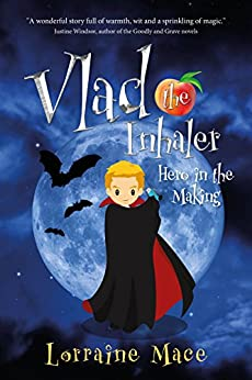 Vlad the Inhaler: Hero in the Making by [Mace, Lorraine]