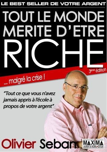 Télécharger Tout le monde mérite d'être riche - Ou tout ce que vous n'avez jamais appris à  l'école à  propos de votre argent: 3e édition PDF Livre eBook France