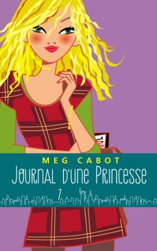 Journal d'une princesse - Tome 7 - Petite fête et gros tracas (Journal de Mia) (French Edition)