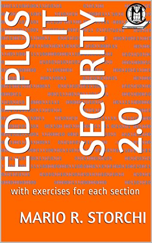 ECDL plus IT Security 2.0: with exercises for each section (English Edition) por Mario R. Storchi