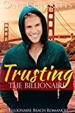 Trusting the Billionaire (Billionaire Beach Romance Book 4)